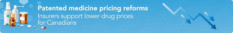 Patented medicine pricing reforms:  Insurers support lower drug prices for Canadians
