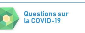Questions sur la COVID-19