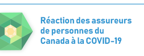 Reaction des assureurs de personnes du Canada a la COVID-19