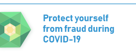 Protect yourself from fraud during COVID-19